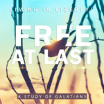 Living in Liberty! A study of Galatians.